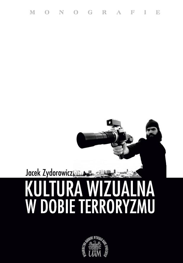 Kultura wizualna w dobie terroryzmu - Kulturoznawstwo UAM