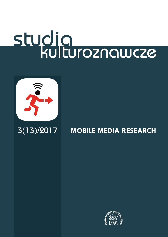 Studia Kulturoznawcze 3(13)/2017 - Mobile Media Research - Kulturoznawstwo UAM