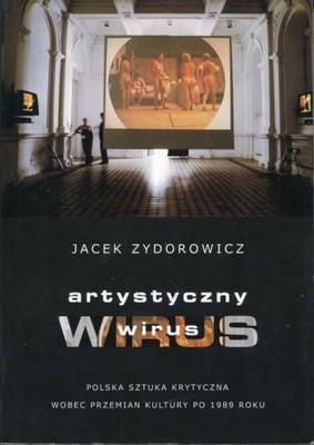 Artystyczny wirus: polska sztuka krytyczna wobec przemian kultury po 1989 roku - Kulturoznawstwo UAM