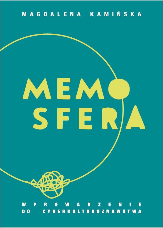Memosfera. Wprowadzenie do cyberkulturoznawstwa - Kulturoznawstwo UAM