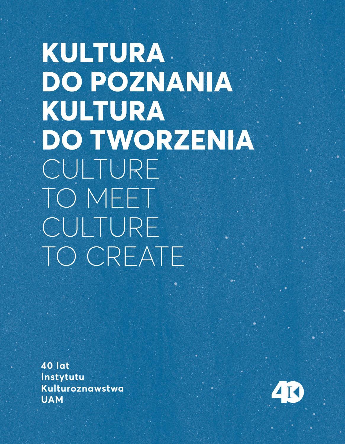 Kultura do poznania - kultura do tworzenia - Kulturoznawstwo UAM
