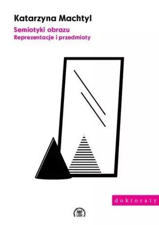 Semiotyki obrazu. Reprezentacje i przedmioty - Kulturoznawstwo UAM