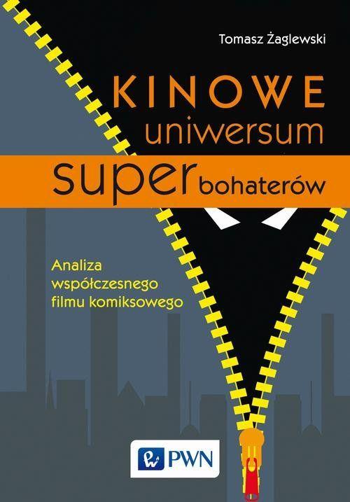 Kinowe uniwersum superbohaterów. Analiza współczesnego filmu komiksowego - Kulturoznawstwo UAM