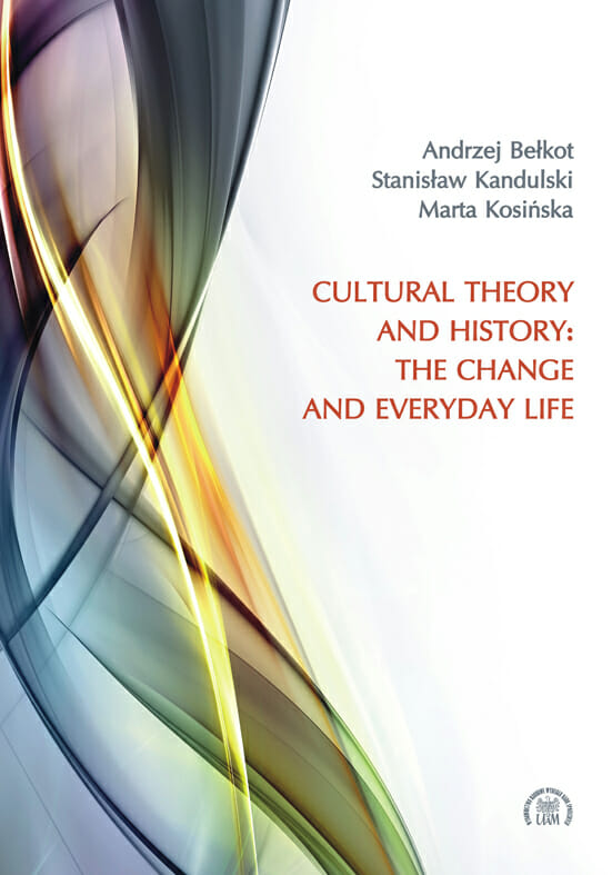 Cultural Theory and History: The Change and Everyday Life - Kulturoznawstwo UAM