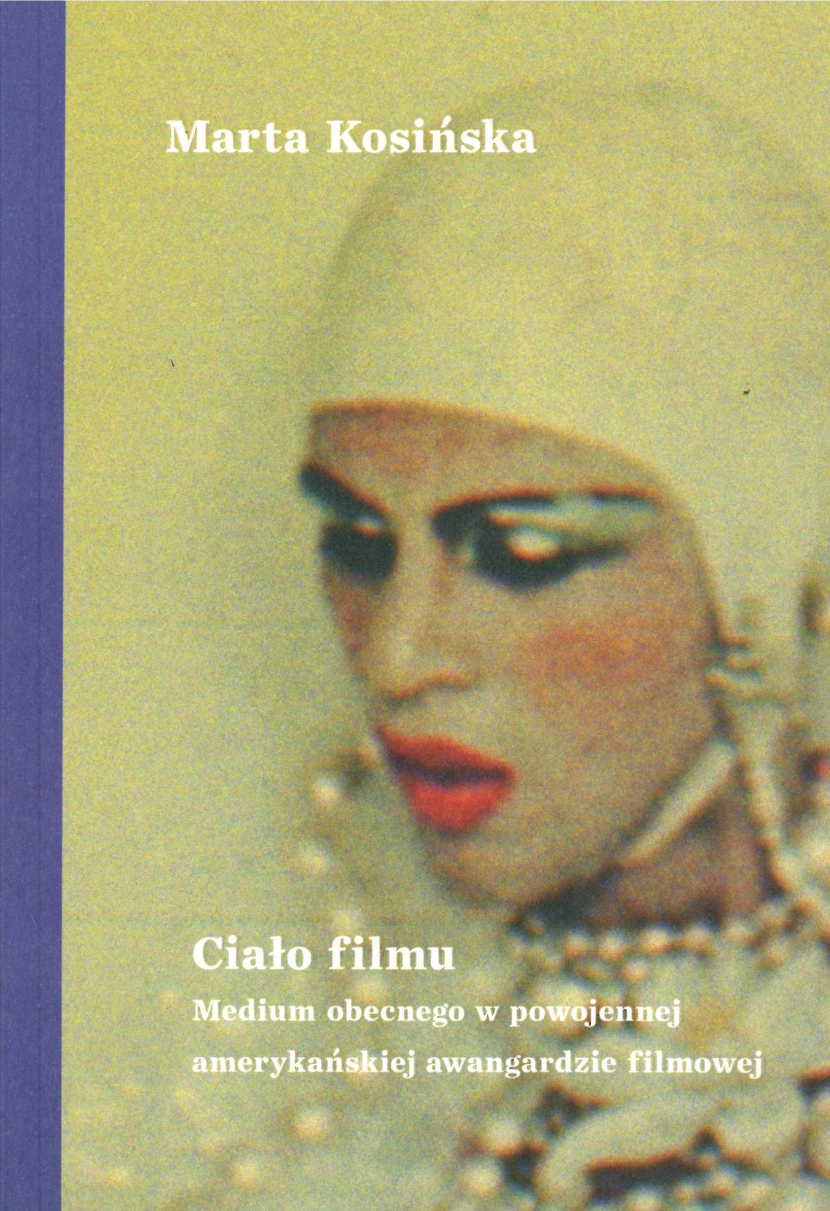 Ciało filmu. Medium obecnego w powojennej amerykańskiej awangardzie - Kulturoznawstwo UAM