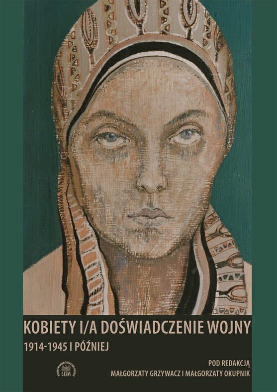 Kobiety i/a doświadczenie wojny. 1914-1945 i później - Kulturoznawstwo UAM