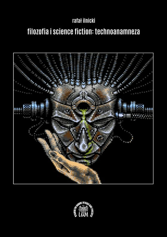 Filozofia i science fiction: technoanamneza - Kulturoznawstwo UAM