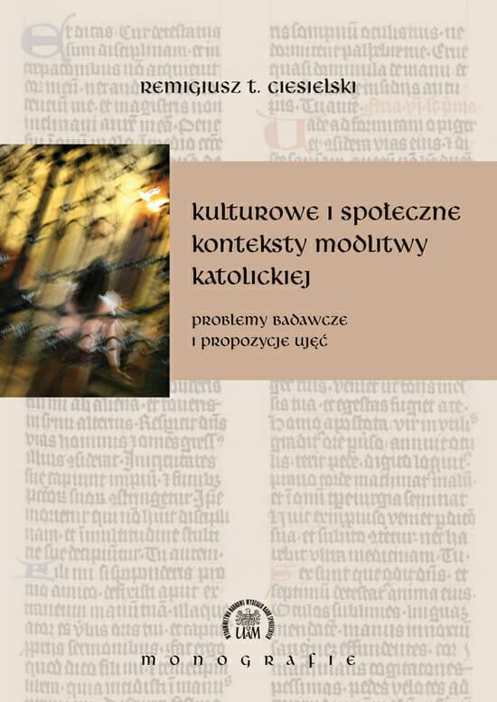 Kulturowe i społeczne konteksty modlitwy katolickiej. Problemy badawcze i propozycje ujęć - Kulturoznawstwo UAM