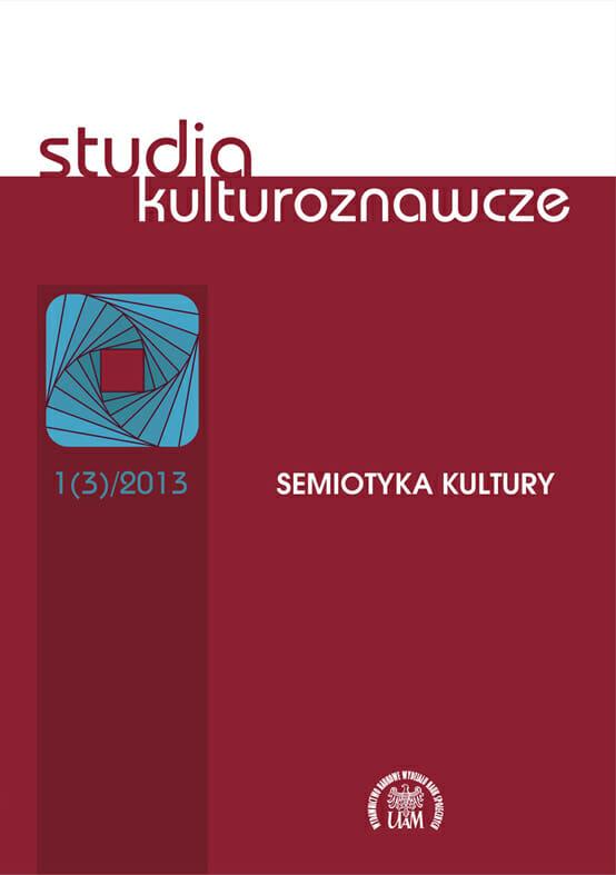 Studia Kulturoznawcze 1(3)/2013 - Semiotyka kultury - Kulturoznawstwo UAM