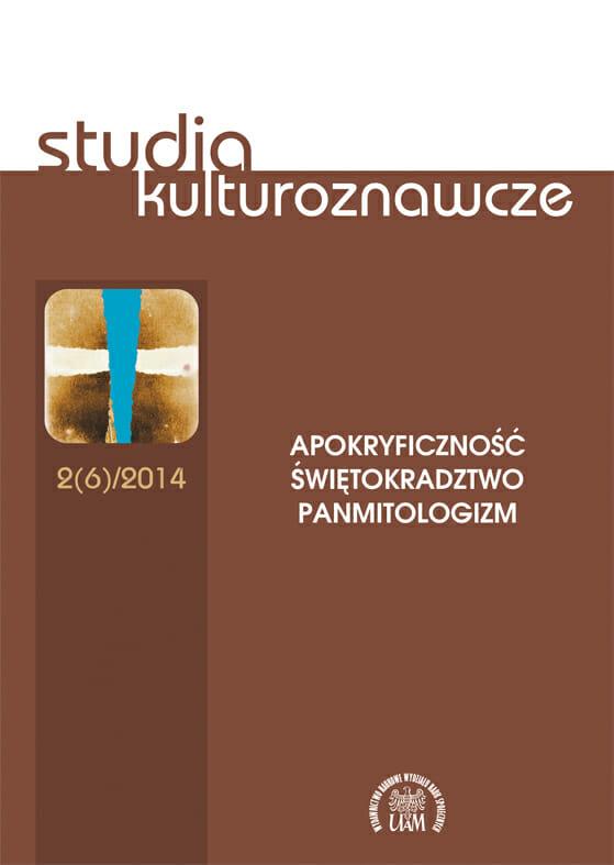 Studia Kulturoznawcze 2(6)/2014 - Apokryficzność, świętokradztwo, panmitologizm - Kulturoznawstwo UAM