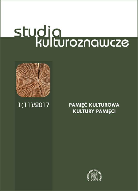 Studia Kulturoznawcze 1(11)/2017 - Pamięć kulturowa – Kultury pamięci - Kulturoznawstwo UAM