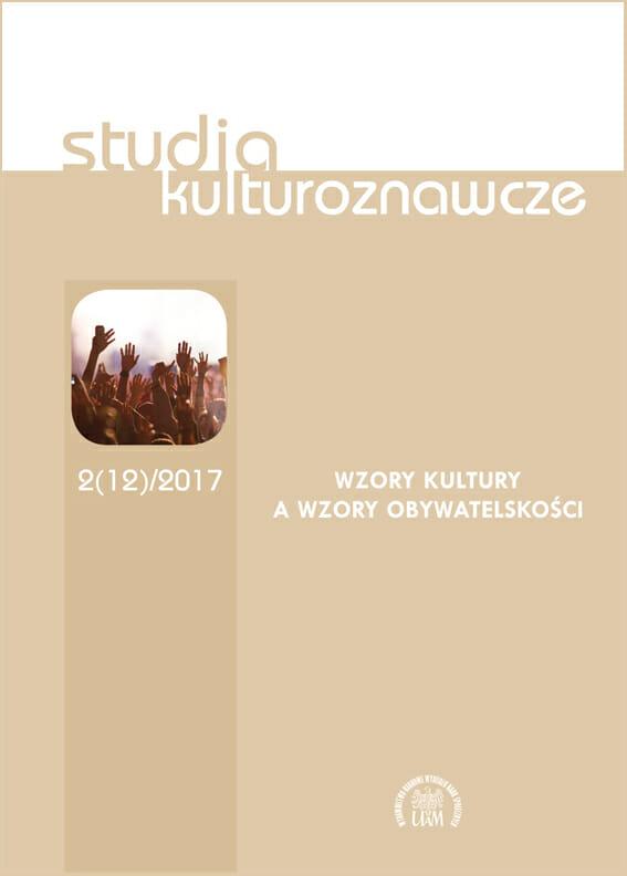 Studia Kulturoznawcze 2(12)/2017 - Wzory kultury a wzory obywatelskości - Kulturoznawstwo UAM