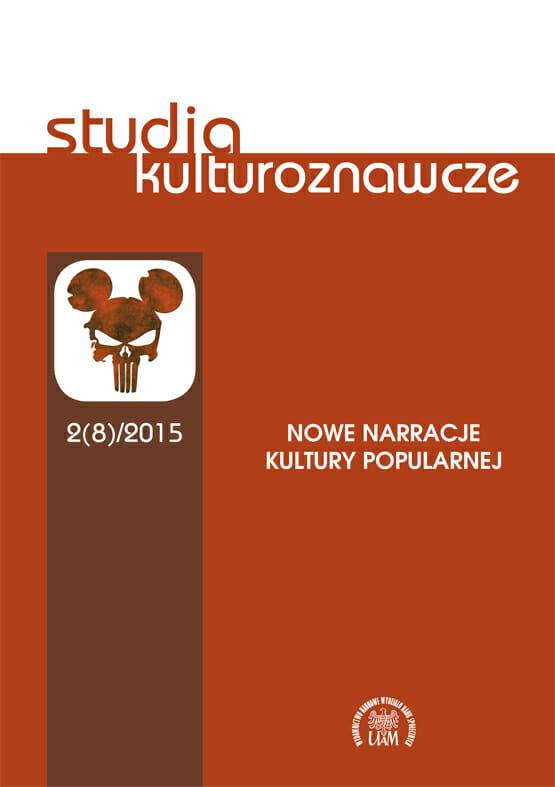 Studia Kulturoznawcze 2(8)/2015 - Nowe narracje kultury popularnej - Kulturoznawstwo UAM