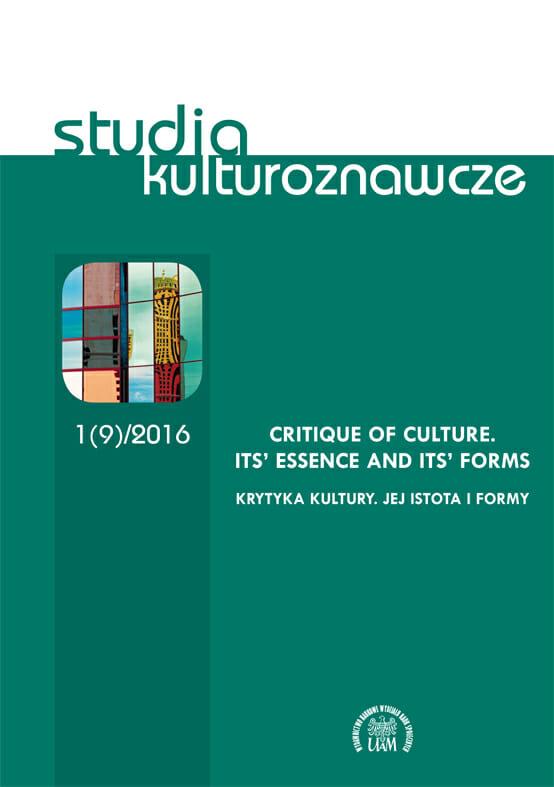 Studia Kulturoznawcze 1(9)/2016 -  Critique of Culture. Its' Essence and its' Forms - Kulturoznawstwo UAM