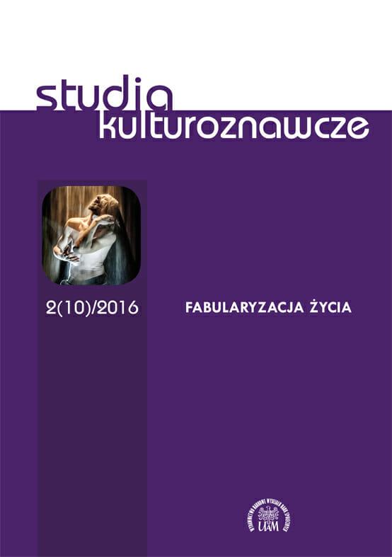 Studia Kulturoznawcze 2(10)/2016 - Fabularyzacja życia - Kulturoznawstwo UAM