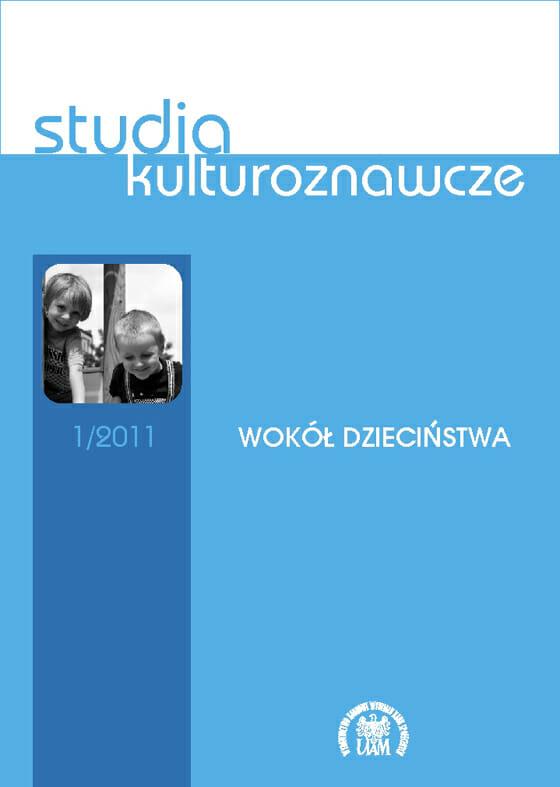 Studia Kulturoznawcze 1(1)/2011 - Wokół dzieciństwa - Kulturoznawstwo UAM