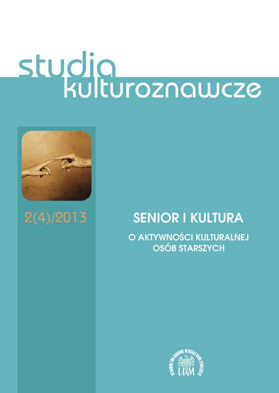 Studia Kulturoznawcze 2(4)/2013 - Senior i kultura. O aktywności kulturalnej osób starszych - Kulturoznawstwo UAM