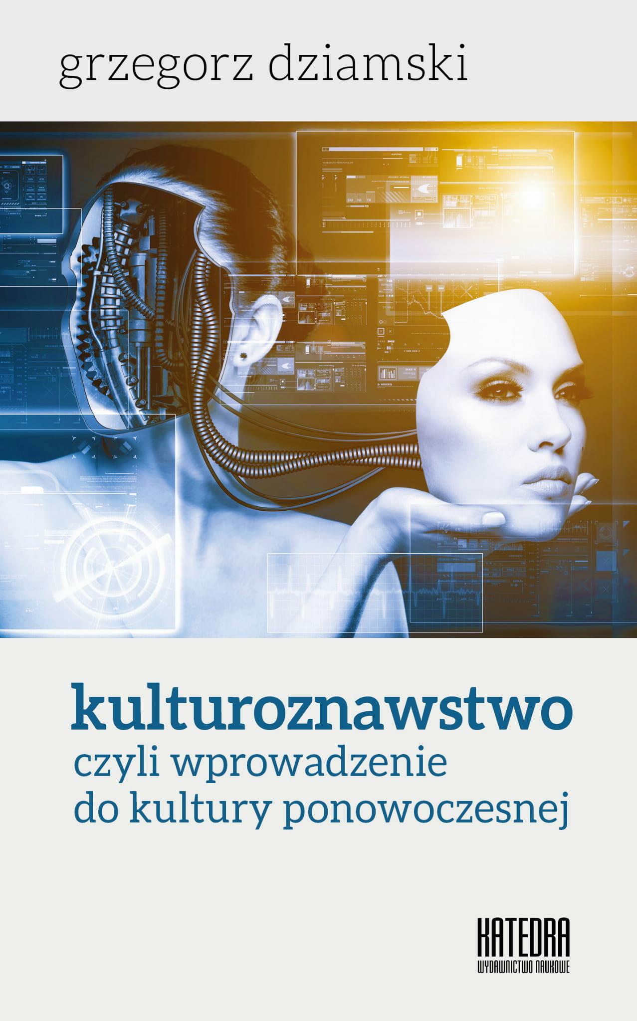 Kulturoznawstwo, czyli wprowadzenie do kultury ponowoczesnej - Kulturoznawstwo UAM