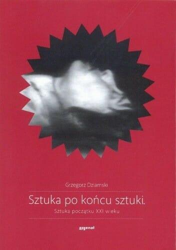 Sztuka po końcu sztuki : sztuka podzątku XXI wieku - Kulturoznawstwo UAM