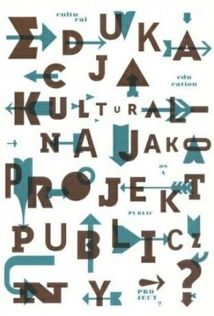 Edukacja kulturalna jako projekt publiczny? - Kulturoznawstwo UAM