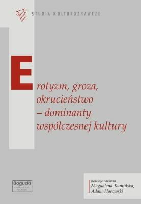 Erotyzm, groza, okrucieństwo – dominanty współczesnej kultury - Kulturoznawstwo UAM