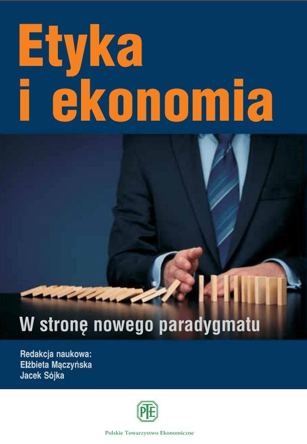 Etyka i ekonomia. W stronę nowego paradygmatu - Kulturoznawstwo UAM