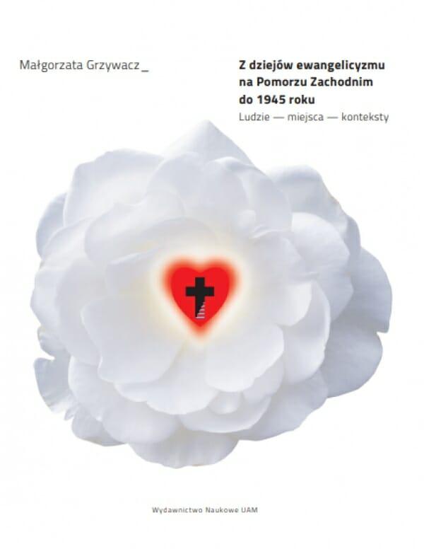 Z dziejów ewangelicyzmu na Pomorzu Zachodnim do 1945 roku. Ludzie – miejsca – konteksty - Kulturoznawstwo UAM