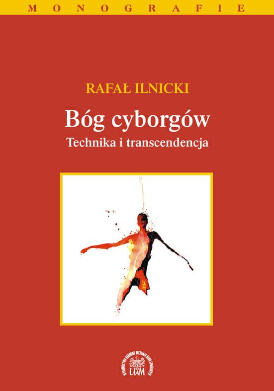 Bóg cyborgów. Technika i transcendencja - Kulturoznawstwo UAM
