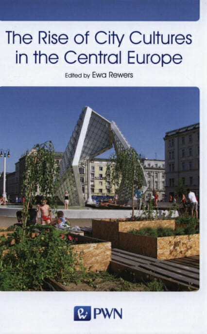 The Rise of City Cultures in the Central Europe - Kulturoznawstwo UAM