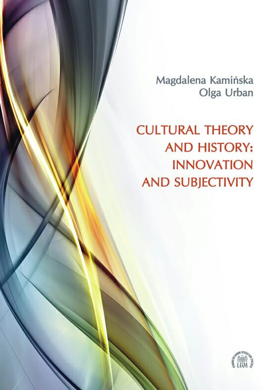 Cultural Theory and History: Innovation and Subjectivity - Kulturoznawstwo UAM
