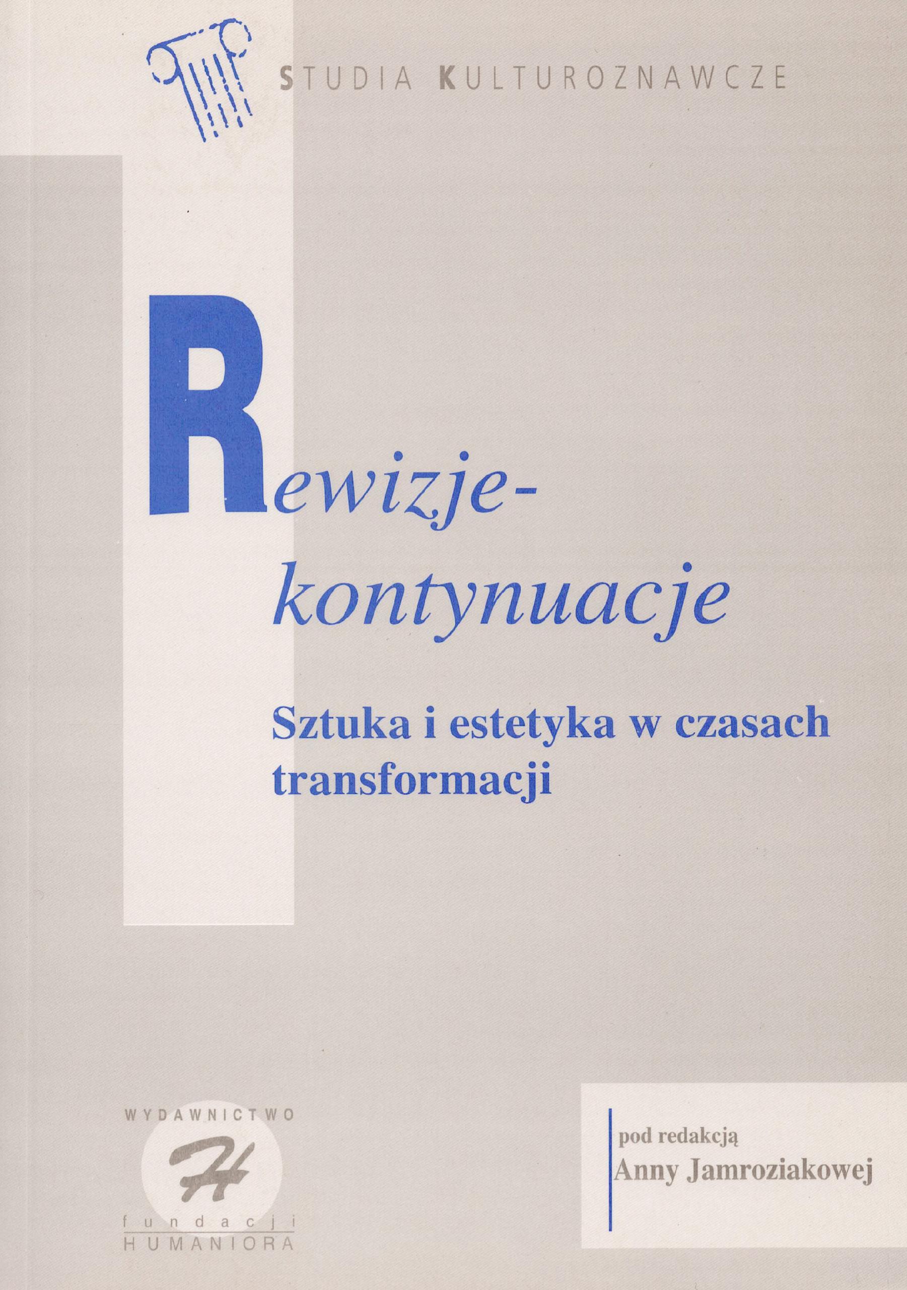 Rewizje - kontynuacje. Sztuka i estetyka w czasach transformacji - Kulturoznawstwo UAM