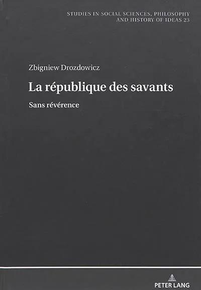 La république des savants. Sans révérence - Kulturoznawstwo UAM