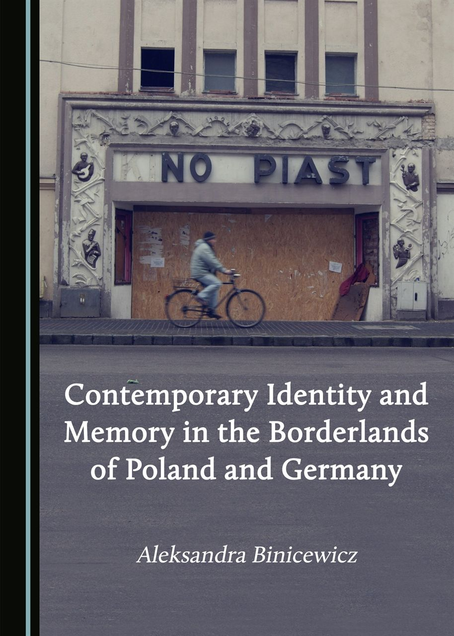 Contemporary Identity and Memory in the Borderlands of Poland and Germany - Kulturoznawstwo UAM