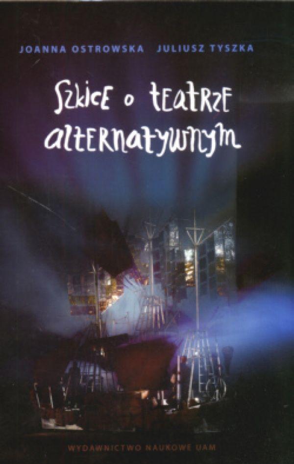 Szkice o teatrze alternatywnym - Kulturoznawstwo UAM