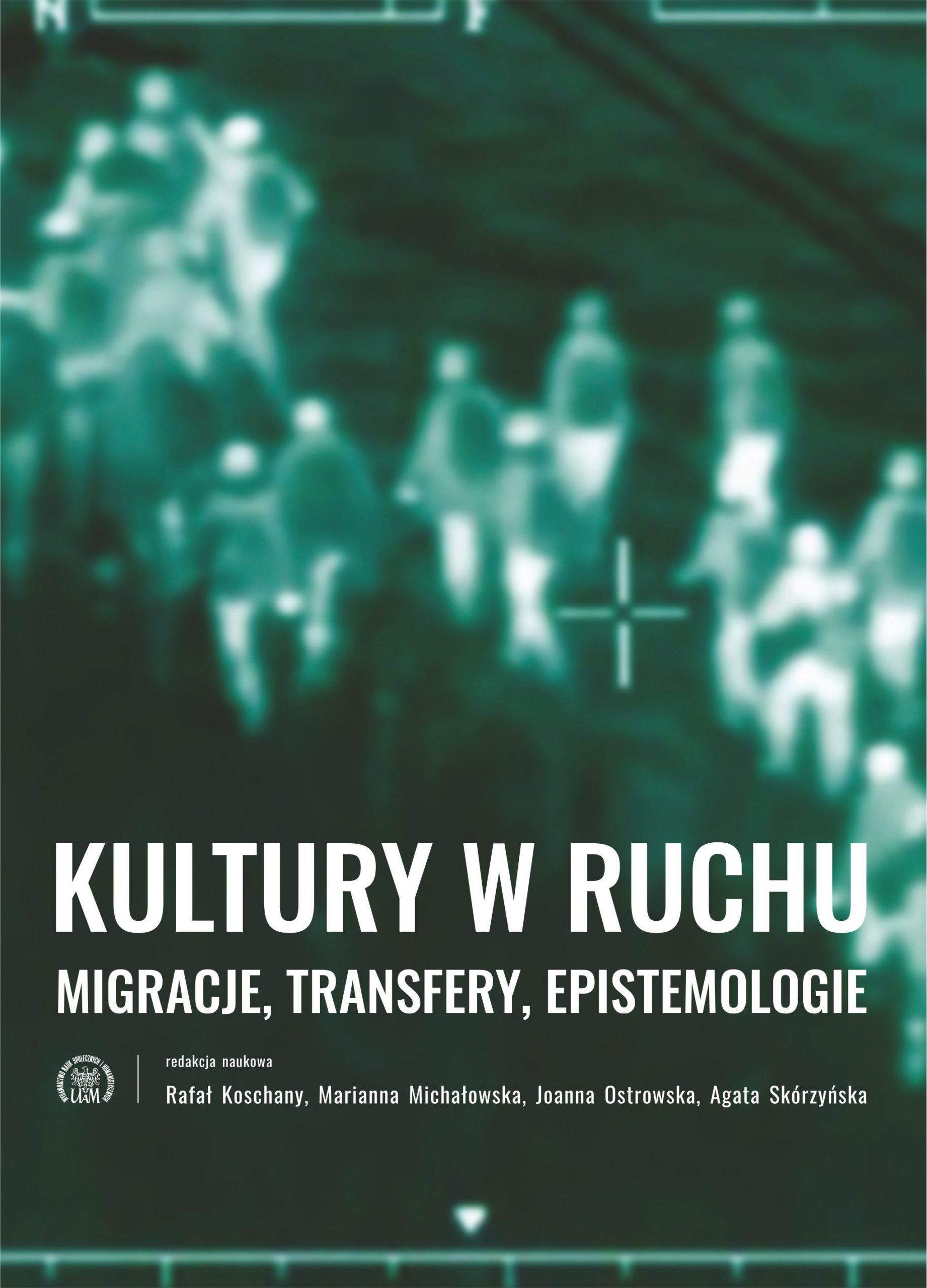 Kultury w ruchu. Migracje, transfery, epistemologie - Kulturoznawstwo UAM