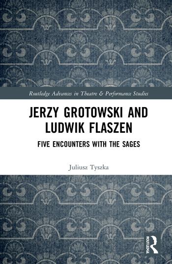 Jerzy Grotowski and Ludwik Flaszen. Five Encounters with the Sages - Kulturoznawstwo UAM
